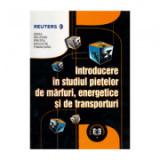Introducere in studiul pietelor de marfuri energetice si de transporturi - Seria Reuters pentru Educatie Financiara