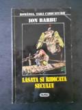 ION BARBU - LASATA SI RIDICATA SECULUI, RAMANIA TARA CARICATURII