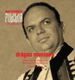 Mari interpreți de folclor. Drăgan Muntean. Carte + CD audio