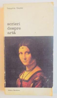 SCRIERI DESPRE ARTA-THEOPHILE GAUTIER,BUCURESTI 1980 foto