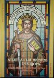 Stefan cel Mare si Sfant - Atlet al lui Hristos in Europa (Album)