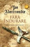 Fara indurare (Trilogia Prima Lege, partea a II-a)/Joe Abercrombie