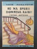 NU MA SPERII, DOMNULE ALIBI! - Takis Panayotis