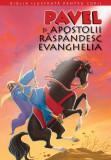 Biblia ilustrată pentru copii. Pavel și Apostolii răspândesc Evanghelia