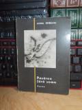HORIA ROBEANU - PASAREA FARA SOMN ( POEME ) , ED. 1-A , 1965 , 1.140 EX.