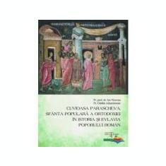 Cuvioasa Parascheva, Sfanta populara a Ortodoxiei in istoria si evlavia poporului roman - Pr. Ion Vicovan, Pr. Catalin Adumitroaie