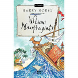 Carte Editura Pandora M, Ultimii naufragiati, Harry Horse