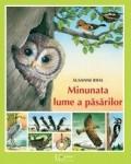 Cumpara ieftin Minunata lume a pasarilor, univers enciclopedic gold