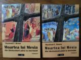 Moartea lui Mesia : din Ghetsemani pana la mormant / Raymond E Brown