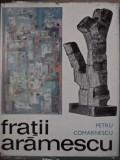 FRATII ARAMESCU - PETRU COMARNESCU