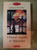 ULTIMUL SUSPIN AL MAURULUI de SALMAN RUSHDIE , 2002