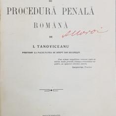 CURS DE PROCEDURA PENALA ROMANA de I. TANOVICEANU - BUCURESTI, 1913