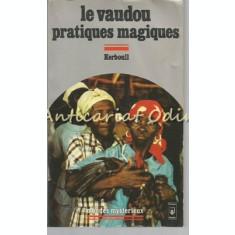 Vaudou Et Pratiques Magiques - Jean Kerboull
