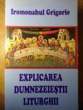EXPLICAREA DUMNEZEIESTII LITURGHII - IROMONAHUL GRIGORIE