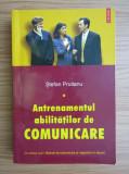 Stefan Prutianu - Antrenamentul abilităților de comunicare