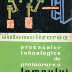 Automatizarea proceselor tehnologice de prelucrare a lemnului