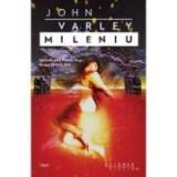 Mileniu - John Varley. Traducere de Mihai-Dan Pavelescu, Trei