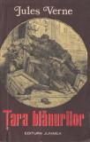 Verne, J. - TARA BLANURILOR, ed. Junimea, Iasi, 1975