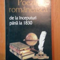 POEZIA ROMANEASCA DE LA INCEPUTURI PANA LA 1830 de GABRIELA GABOR , DAN HORIA MAZILU , 1996