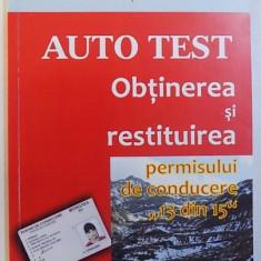 """AUTO TEST - OBTINEREA SI RESTITUIREA PERMISULUI DE CONDUCERE """"13 DIN 15"""" de DAN CHIRIAC, 2018"""