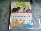LES TROIS PETITS CHATS ET LE POUSSIN - W. SUTEJEW (CARTE PENTRU COPII, IN LIMBA FRANCEZA)