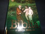 BIBLIA -O ISTORIE ILUSTRATA-510 PG-