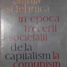 STIINTA SI TEHNICA IN EPOCA TRECERII SOCIETATII DE LA CAPITALISM LA COMUNISM - V . ROMAN