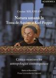 Natura umana la Toma de Aquino si Karl Popper. Critica monismelor antropologice contemporane | Cristian Balanean