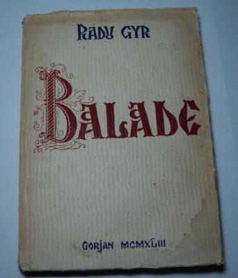 Balade, Radu Gyr, Editura Gorjan, 1943, prima editie foto