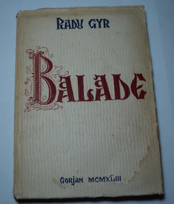 Balade, Radu Gyr, Editura Gorjan, 1943, prima editie
