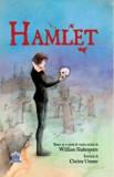 Hamlet. Bazat pe o piesa de teatru scrisa de William Shakespeare/William Shakespeare, Christa Unzner