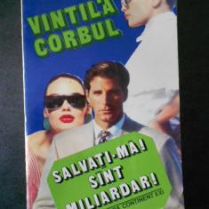 VINTILA CORBUL - SALVATI-MA! SUNT MILIARDAR!