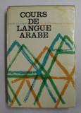 COURS DE LANGUE ARABE - VOCABULAIRE COMMENTE ET SUR TEXTES par ANDRE D 'ALVERNY , 1969