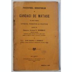 POVATUITORUL CRESCATORILOR DE GANDACI DE MATASE de C. IONESCU si ELENA C. IONESCU - BUCURESTI, 1906