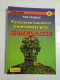 Vindecarea traumelor emotionale prin homeopatie - Peter Chappell