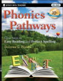 Phonics Pathways: Clear Steps to Easy Reading and Perfect Spelling