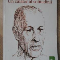 PETRU COMARNESCU - UN CALATOR AL SOLITUDINII. ANTOLOGIE DE TEXTE CRITICE - CULEG
