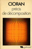 CIORAN-PRECIS DE DECOMPOSITION (TRATAT DE DESCOMPUNERE-EDITIE FRANCEZA)