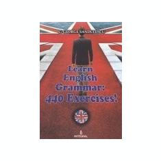 Learn English Grammar: 440 Exercices / Invata gramatica engleza: 440 exercitii
