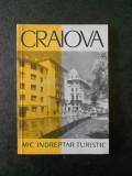 VICTOR ADRIAN - CRAIOVA. MIC INDREPTAR TURISTIC (1962, contine harta)