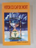 RADU CINAMAR - VIITOR CU CAP DE MORT ( in culisele puterii ) - 2006