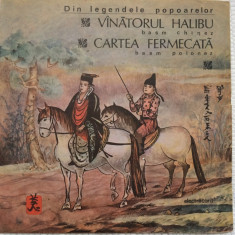 Din legendele popoarelor vanatorul halibu cartea fermecata basme copii vinyl lp, VINIL, electrecord