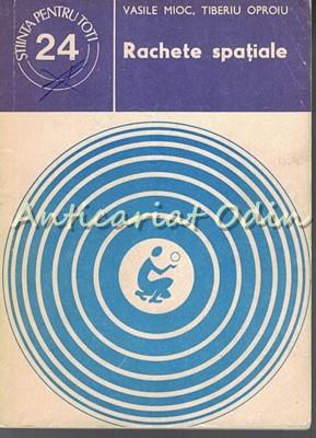 Rachete Spatiale - Vasile Mioc, Tiberiu Oproiu