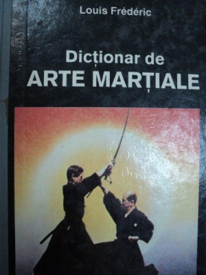 DICTIONAR DE ARTE MARTIALE-LOUIS FREDERIC foto