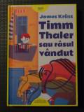 James Kruss - Timm Thaler sau Râsul vândut (nouă), 2018
