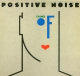 VINIL  Positive Noise – Change Of Heart  (VG+)