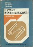 BAZELE ELECTROTEHNICII PROBLEME,PREDA,CRISTEA,MANEA,1980,int.CA NOUA,T.GRATUIT