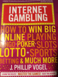 INTERNET GAMBLING -HOW TO WIN BIG ONLINE  PLAYING, POKER ,SLOTS, LOTTO, BETTING