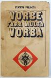 VORBE FARA MULTA VORBA - AFORISME de EUGEN FRUNZA , 1980 , DEDICATIE*