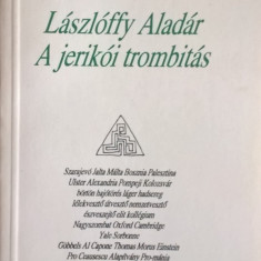 Laszloffy Aladar - A jerikoi trombitas - 1017 (carte pe limba maghiara)